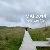 Mai 2014 retrospektiv