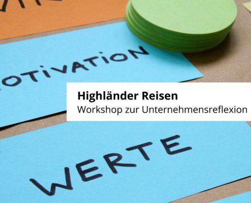 Highländer Reisen Reflexionsworkshop